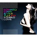 Stereo Love (Remixes)/Edward Maya & Vika Jigulina