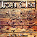 Lost In A Dream/Iron Clad
