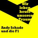Wir leben heute unseren Traum/Andy Schade und die F1