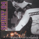 Beyond The Call Of Friendship/Spirit 84