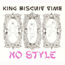 No Style/King Biscuit Time