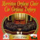 60 Years Of Song/The Morriston Orpheus Choir