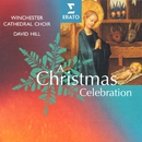 A Christmas Celebration/David Hill/Winchester Cathedral Choir