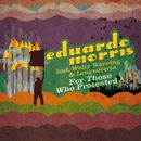 For Those Who Protested [feat. Wally Warning & Lengualerta]/Eduardo Morris