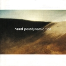 Postdynamic Tide/Heed