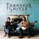 Thrasher & Shiver/Thrasher &  Shiver