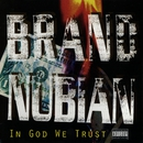 In God We Trust/Brand Nubian