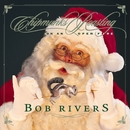 Chipmunks Roasting On An Open Fire/Bob Rivers
