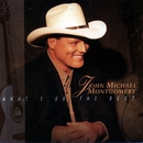 What I Do Best/John Michael Montgomery