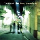 Seven More Minutes/The Rentals