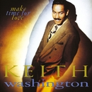 Make Time For Love/Keith Washington