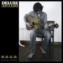 B.D.G.B. (Canción antídoto)/Deluxe