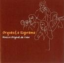 Musica Original de Cuba/Orquesta Suprema