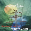 I'll Be Back - Live '75/Thirsty Moon