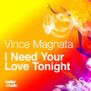 I Need Your Love Tonight/Vince Magnata