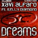 Dreams [Will Come Alive] (feat. Kelly Diamond)/Xavi Alfaro