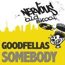 Somebody/Goodfellas