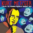 Talks To Young People About Sex/Kurt Metzger