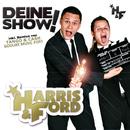 Deine Show!/Harris & Ford