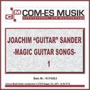 """Magic Guitar Songs 1/Joachim """"Guitar"""" Sander"""