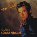 Für Euch/Hansi Süssenbach