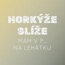 Mam v p... na lehatku/Horkyze Slize