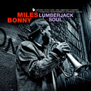 Lumberjack Soul/Miles Bonny