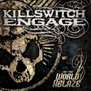 {Set This} World Ablaze (Digital EP)/Killswitch Engage