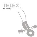 Do Worry/Telex