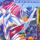 Valsa Dos Detectives/GNR
