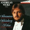 Robert Schumann, Arnold Schönberg, Wolfgang Rihm/Andreas Werz