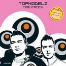Time 2 Rock/Topmodelz