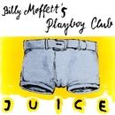 Juice/Billy Moffett's Playboy Club