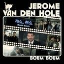 Boum boum/Jérôme Van Den Hole