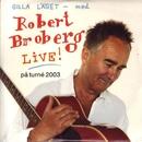 Gilla läget [Live] (Live)/Robert Broberg