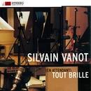 Tout Brille (En Attendant)/Silvain Vanot