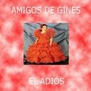 El Adiós/Amigos De Ginés