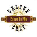 Come To Me/Groovecult