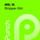 Stripper Girl/Mel W.