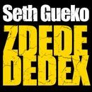 Zdedededex/Seth Gueko