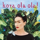 Kora Ola Ola! [2011 Remaster] (2011 Remaster)/Kora