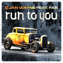 Run To You (feat. Fab)/Jan Wayne