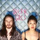 Drunk Girls/Wooden Shjips