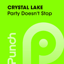 Party Doesn't Stop/Crystal Lake