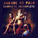 Completo, Incompleto/Jarabe De Palo