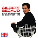 What Now My Love/Gilbert Bécaud