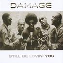 Still Be Lovin' You/Damage