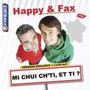 Mi Chui Ch'ti, Et Ti ?/Happy & Fax