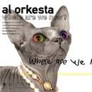 Where Are We Now/Joe Higham & Al Orkesta