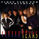 First Time For Everything/Little Texas